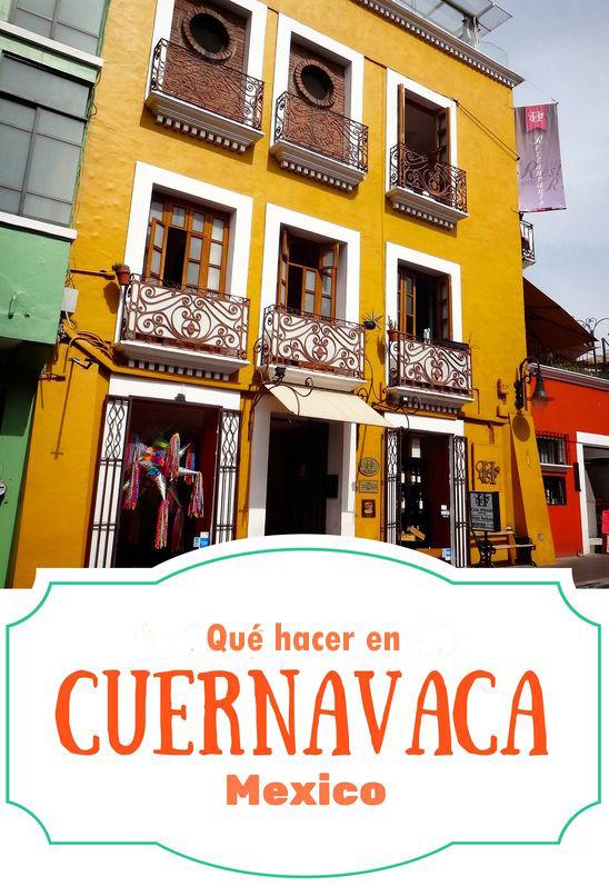 10 Cosas que hacer en Cuernavaca